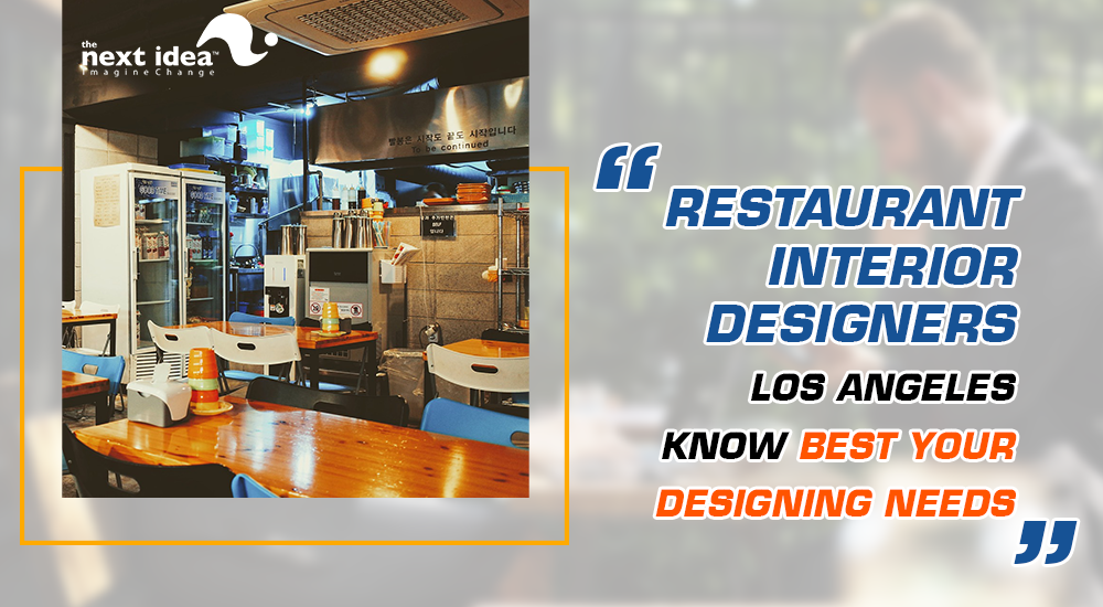 Restaurant Interior Designers Los Angeles Know Best Your Designing Needs Restaurant Marketing